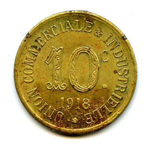 Ardèche (07) Annonay Union Commercial Industrial 10 Cents 1918 Elie. 10.5