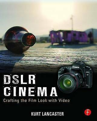 DSLR Cinema: Crafting the Film Look with Video-ExLibrary