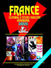 France Clothing and Textile Industry Handbook by International Business Publications, USA (Paperback / softback, 2005)