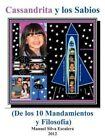 Cassandrita y Los Sabios: de Los 10 Mandamientos y Filosofia by Manuel Silva Escalera (Paperback / softback, 2012)
