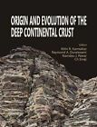 Origin and Evolution of the Deep Continental Crust by Narosa Publishing House (Hardback, 2010)