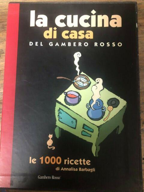 La cucina di casa del Gambero Rosso: le 1000 ricette - di Annalisa Barbagli