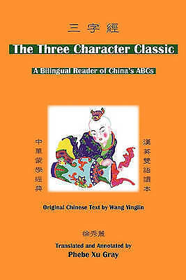 The Three Character Classic : A Bilingual Reader of China ABC's, Paperback by...