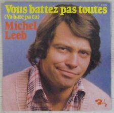 Michel Leeb 45 tours Vous battez pas toutes 1975
