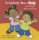 Everybody Has a Body: God Made Boys and Girls by Karol Kaminski, Monica Ashour (Hardback, 2015)