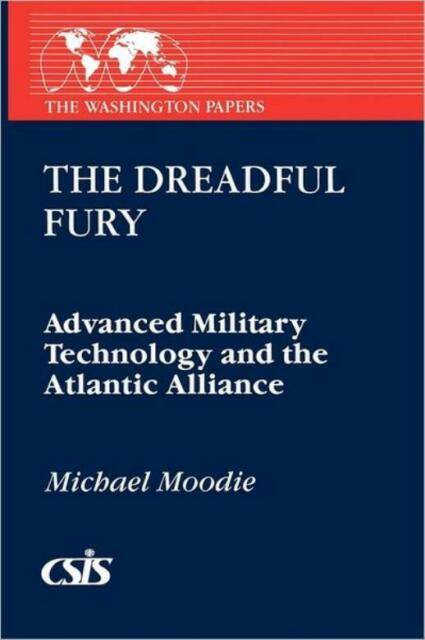 The Dreadful Fury: Advanced Military Technology And The Atlantic Alliance