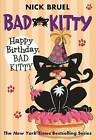 Happy Birthday, Bad Kitty by Nick Bruel (Paperback / softback, 2010)