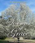 Seasons of Grace: A Devotional for Every Woman's Journey Through the Seasons of Life by G Elizabeth Evans (Paperback / softback, 2013)