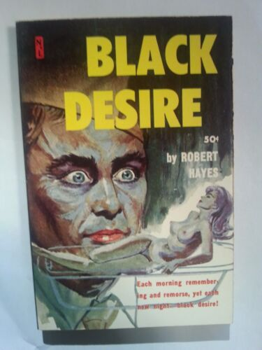 Black Desire Robert Hayes Newsstand Library 1960 Sleaze//GGA//Fiction//Adult E-57