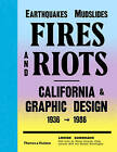 Earthquakes, Mudslides, Fires & Riots: California and Graphic Design 1936-1986 by Louise Sandhaus, Denise Gonzales Crisp (Hardback, 2015)