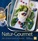 Natur-Gourmet von Tanja Bischof und Christine Paxmann (2014, Gebundene Ausgabe)