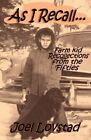 As I Recall...: Farm Kid Recollections from the 'Fifties by Joel Lovstad (Paperback / softback, 2013)