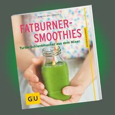 FATBURNER-SMOOTHIES | MARION GRILLPARZER | Turbo-Schlankmacher aus'm Mixer - NEU
