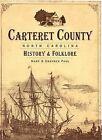 Carteret County, North Carolina: History & Folklore by Mary Paul, Grayden Paul (Paperback / softback, 2009)