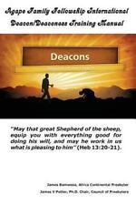 Agape Family Fellowship International Deacon/Deaconess Training Manual : For...