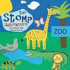 The Stomp Adventure by Jackson Tate Morton Sproull (Paperback / softback, 2013)