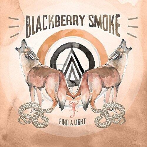 Blackberry Smoke - Find A Light [New Vinyl LP]