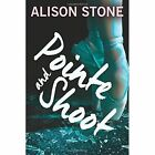 Pointe and Shoot by Alison Stone (Paperback, 2016)