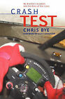 Crash Test: My Brother's Accident and the Race of Our Lives by Chris Bye (Paperback, 2007)