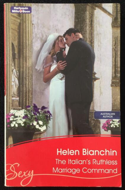 The Italian's Ruthless Marriage Command ~ HELEN BIANCHIN ~ Mills & Boon Sexy