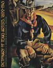 West Texas a&M University: Dictionary of Texas Artists, 1800-1945 3 (1999, Hardcover)