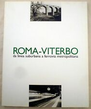 Filippo Ciccone ROMA-VITERBO da linea suburbana a ferrovia metropolitana - nuovo