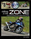Riding in the Zone: Advanced Techniques for Skillful Motorcycling by Ken Condon (Paperback, 2008)