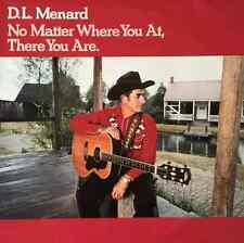 D.L. MENARD - No Matter Where You At, There You Are (LP) (EX/VG)