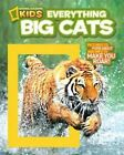 Everything Big Cats 9781426308055 by Elizabeth Carney Paperback