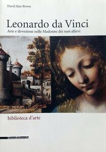 Leonardo da Vinci. Arte e devozione nelle Madonne dei suoi allievi Silvana
