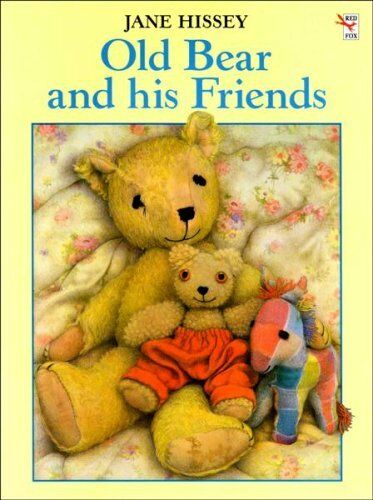 Old Bear and His Friends (Red Fox picture books) By Jane Hissey