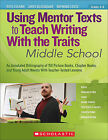 Using Mentor Texts to Teach Writing with the Traits: Middle School by Raymond Coutu, James Blasingame, Ruth Culham (Paperback / softback, 2010)