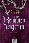 Die Reliquienjägerin von Sabine Martin (2014, Taschenbuch)