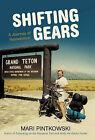 Shifting Gears: A Journey of Reinvention by Mari Pintkowski (Hardback, 2011)