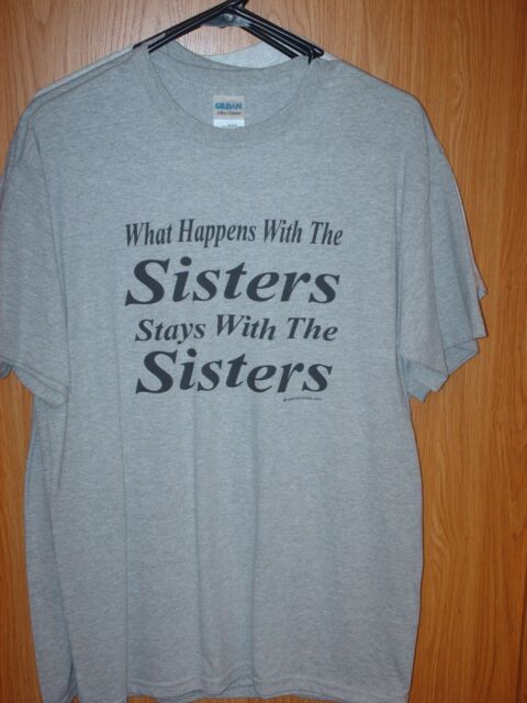 Medium T-shirt Sport Gray What Happens With Sisters Stays With Sisters