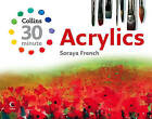 30 Minute Acrylics by Soraya French (Paperback, 2007)