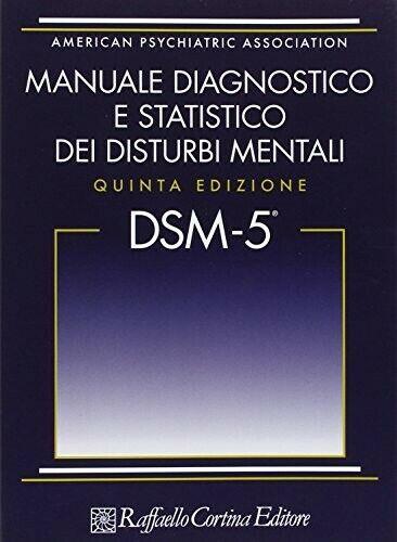 DSM-5. MANUALE DIAGNOSTICO E STATISTICO DEI DISTURBI MENTALI [COPERTINA FLESSIBI
