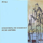 Intercontinental Pop Exchange No. 6 by Ox/Kid Lightning (CD, Mar-2005, Endearing Records)