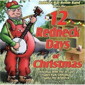 image is loading 12 redneck days of christmas by various artists - 12 Redneck Days Of Christmas