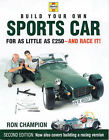 Build Your Own Sports Car for as Little as 250 Pounds: And Race it! by Ron Champion (Hardback, 2000)