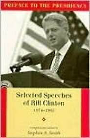 PREFACE TO THE PRESIDENCY  SELECTED SPEECHES OF BILL CLINTON 1974-199