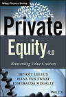 Private Equity 4.0: Reinventing Value Creation by Hans Van Swaay, Benoit Leleux, Esmeralda Megally (Hardback, 2015)
