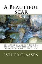 The Skin: A Beautiful Scar : Skincare and Makeup Tips on How You Can Improve...