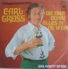 """7""""1972 MINT-! CARL GROSS Die Oma dunkt alles in de Wein"""