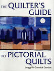 The Quilter's Guide to Pictorial Quilts by Maggi McCormick Gordon (Hardback, 2000)