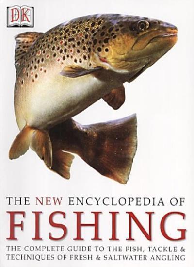 The New Encyclopedia of Fishing,John Bailey
