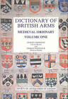 Dictionary of British Arms: Medieval Ordinary: Volume I by D. H. B. Chesshyre, T. Woodcock (Hardback, 1992)