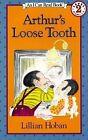 Arthurs Loose Tooth by Lillian Hoban (Paperback / softback)