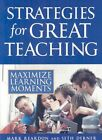 Strategies for Great Teaching Maximize Learning Moments 9781593633424 Reardon