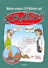 Meine ersten 270 Wörter auf Schwäbisch von Johannes Kolz und Peter Zender (2016, Gebundene Ausgabe)